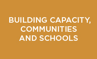 Building Capacity, Communities and Schools