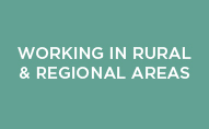 Working in Rural & Regional Areas